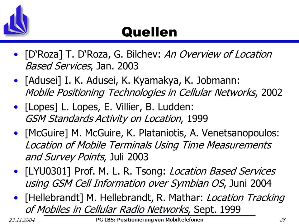 Quellen[D'Roza] T. D'Roza, G. Bilchev: An Overview of Location Based Services, Jan. 2003.